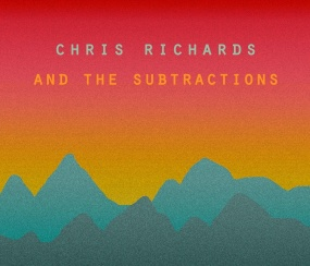 Chris Richards and the Subtractions.jpg
